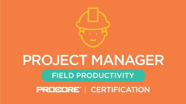 Procore Certification: Project Manager (Field Productivity)