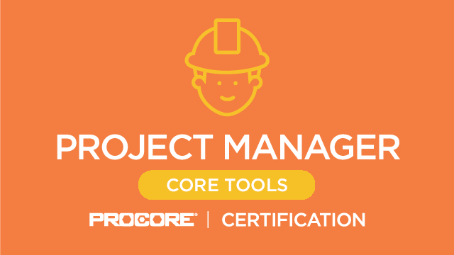 Procore Certification: Project Manager (Core Tools)