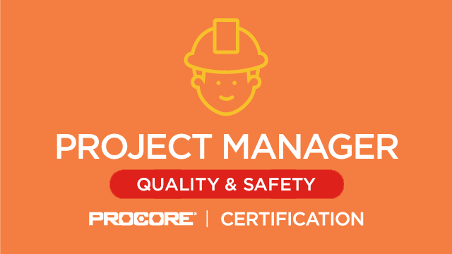 Procore Certification: Project Manager (Quality & Safety)
