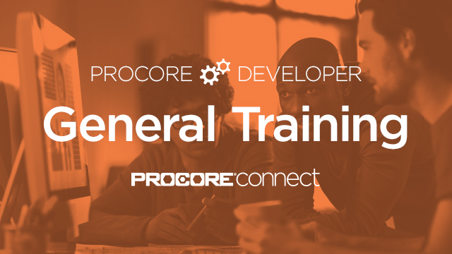 Procore Developer: General Training