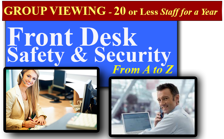 Front Desk Safety/Security A-Z  GROUP VIEW for 20 Staff Or Less/Year