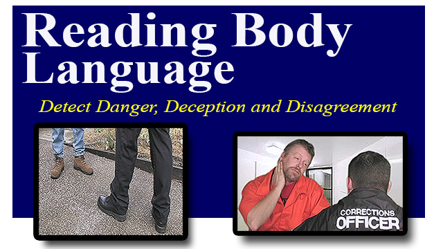 Reading Body Language (8 Hours) See Danger, Deception and More