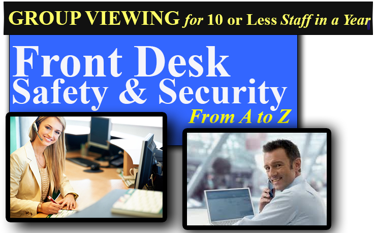 Front Desk Safety/Security A-Z  GROUP VIEW for 10 Staff Or Less/Year