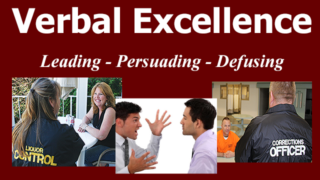 Verbal Excellence (8 Hours)Leading, Persuading and Defusing