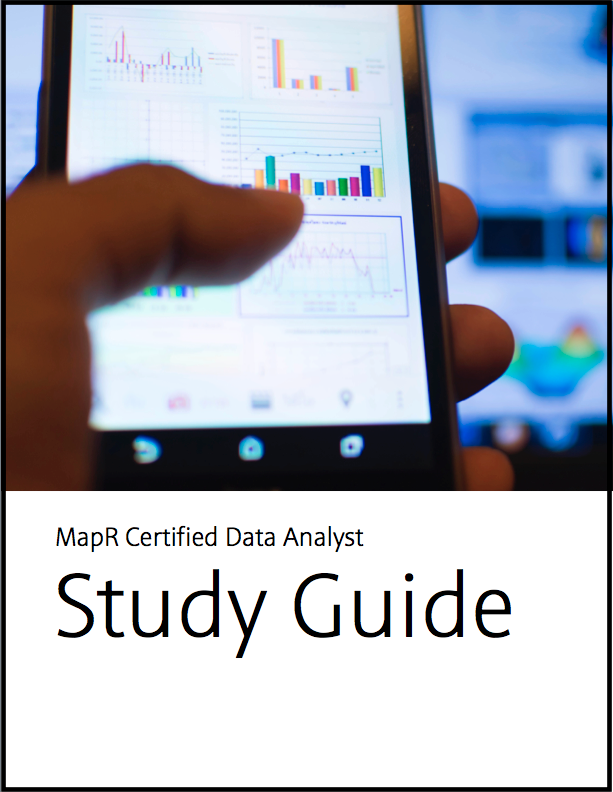 MCDA Study Guide - MapR Certified Data Analyst