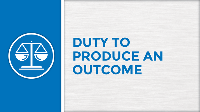 Duty to Produce an Outcome