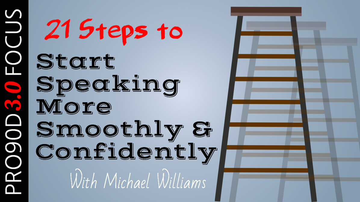 21 Steps to Start Speaking More Smoothly & Confidently