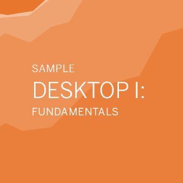 Desktop I: Fundamentals (Sample)