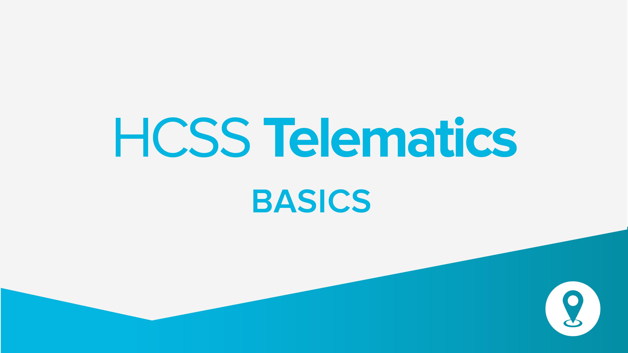 The Basics of HCSS Telematics