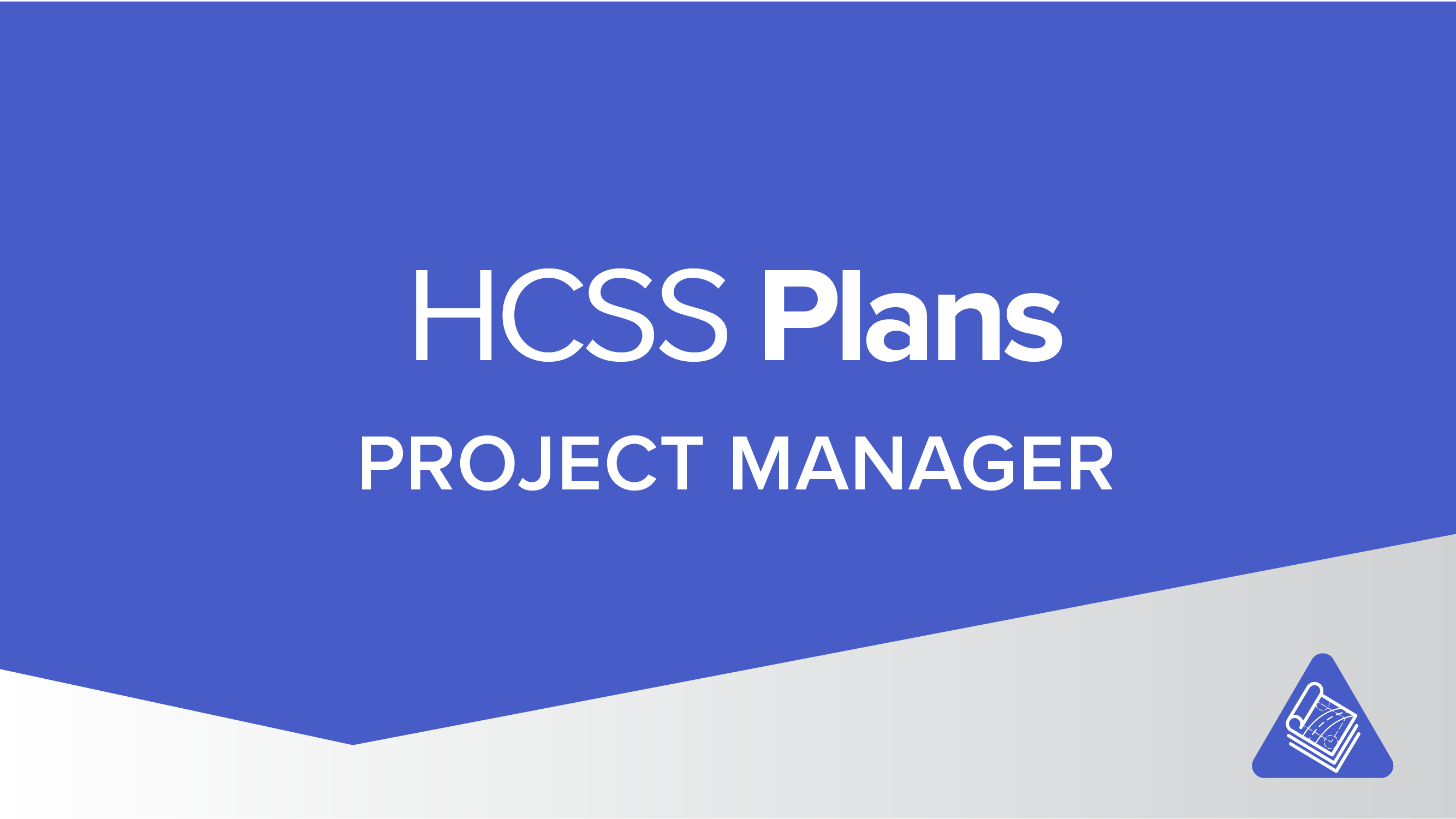 Implementation for HCSS Plans Project Managers