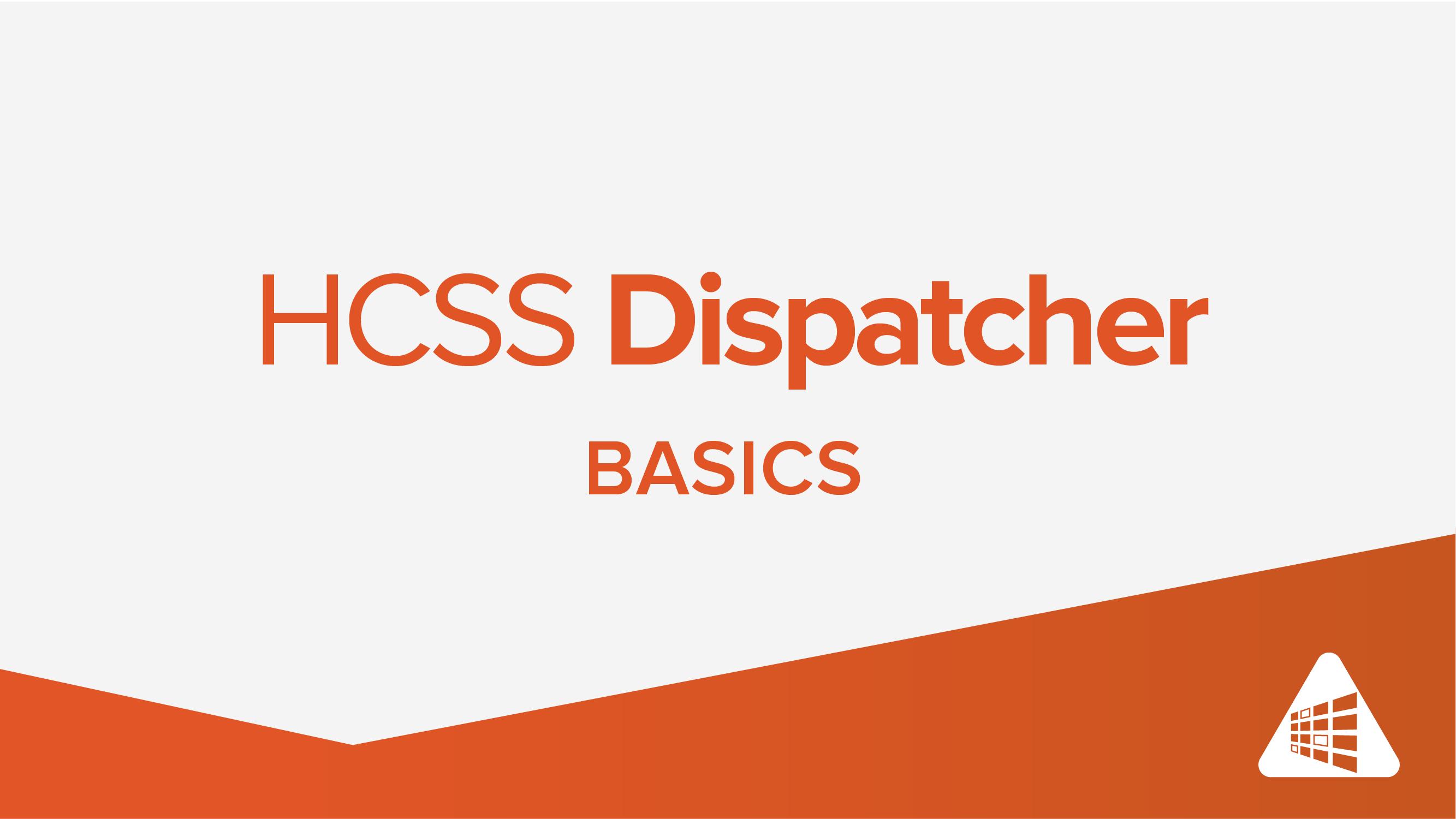 Introduction to HCSS Dispatcher