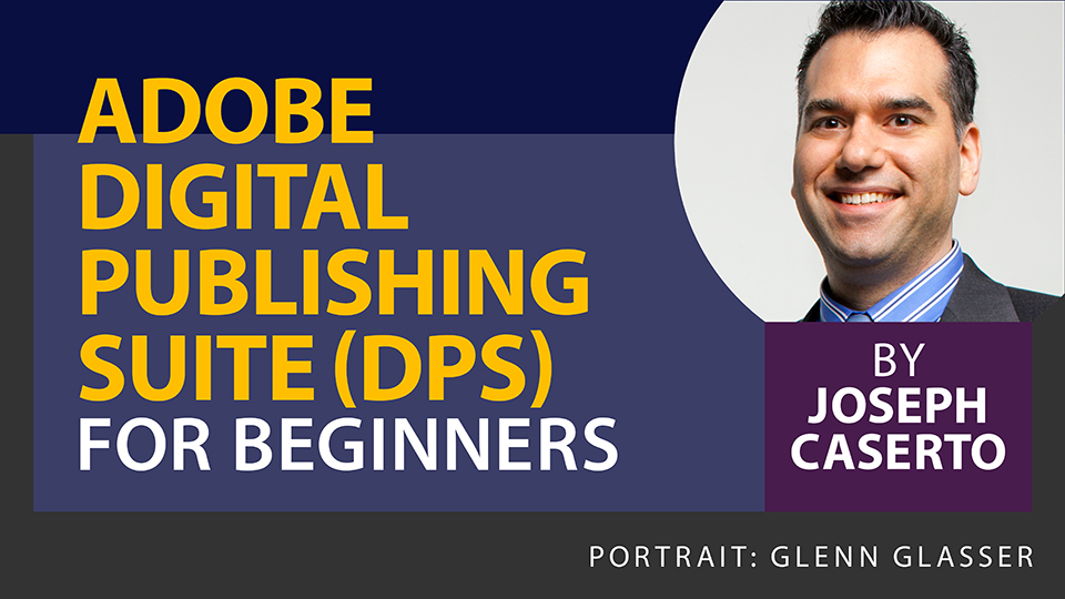 Adobe Digital Publishing Suite (DPS) for Beginners