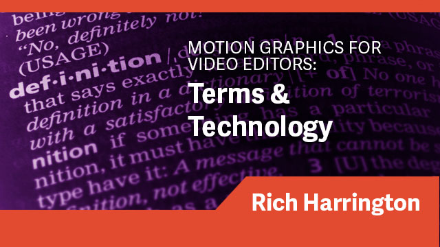 Motion Graphics for Video Editors: Terms & Technology