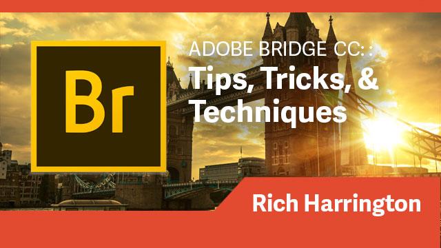 Adobe Bridge CC: Tips, Tricks, & Techniques
