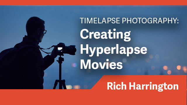 Timelapse Photography: Creating Hyperlapse Movies