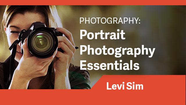 Photography: Portrait Photography Essentials