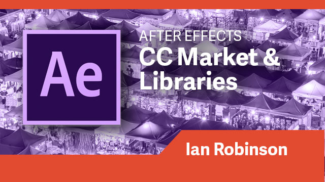 After Effects: CC Market & Libraries