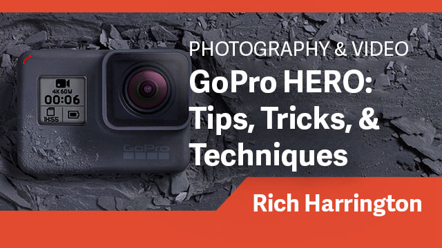 GoPro HERO: Tips, Tricks, & Techniques