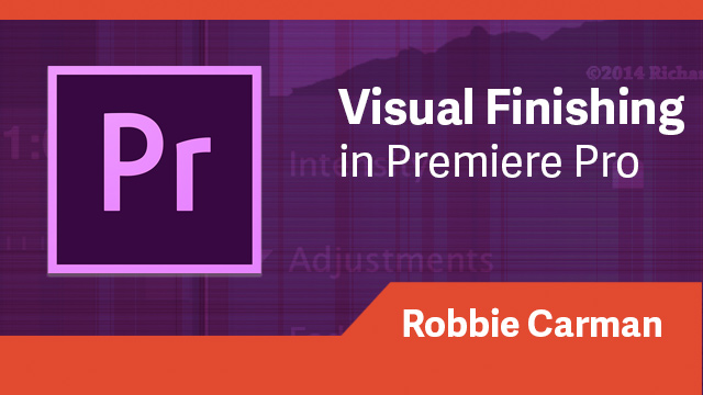 Visual Finishing in Adobe Premiere Pro