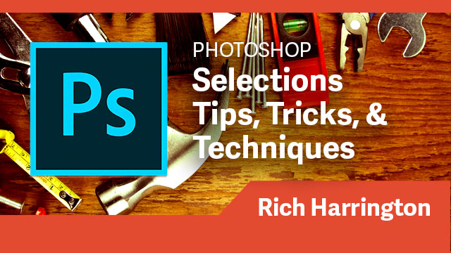 Photoshop: Selections Tips, Tricks, & Techniques