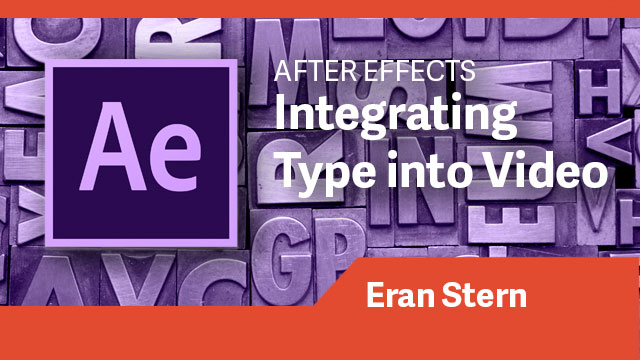 After Effects: Integrating Type into Video