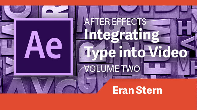 After Effects: Integrating Type into Video Volume 2