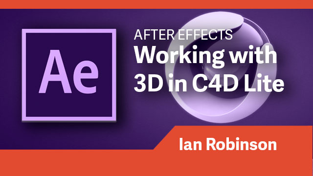 After Effects: Working with 3D in C4D Lite