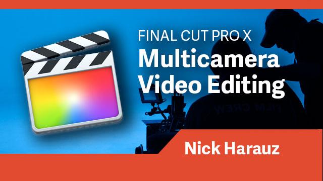 Final Cut Pro X: Multicamera Video Editing