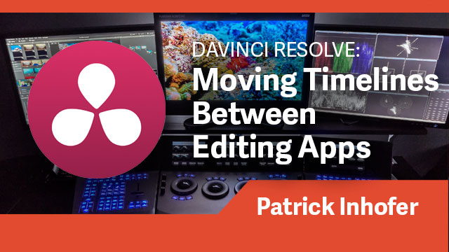 DaVinci Resolve: Moving Timelines Between Editing Apps