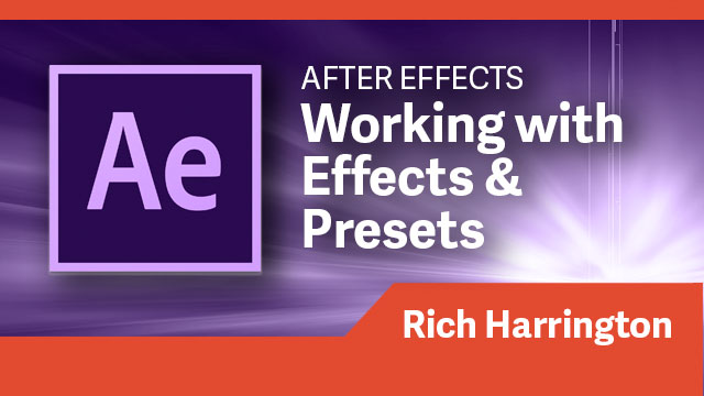 After Effects: Working with Effects & Presets