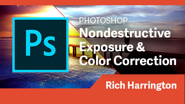 Photoshop: Nondestructive Exposure & Color Correction