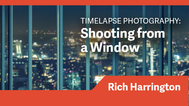 Timelapse Photography: Shooting From a Window