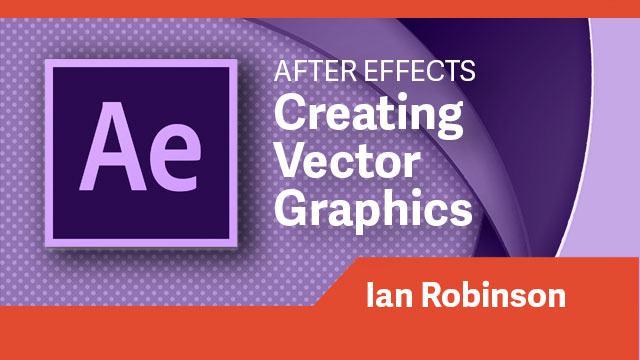 After Effects: Creating Vector Graphics