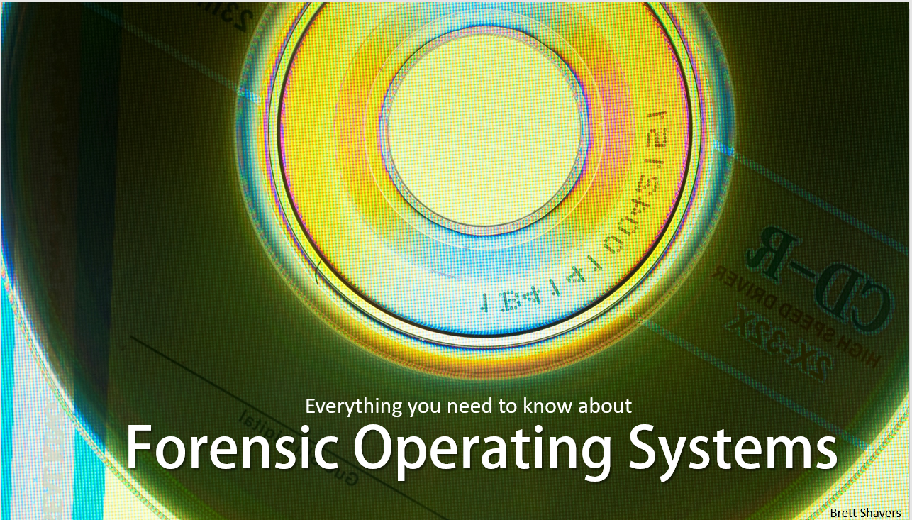 Forensic Operating Systems